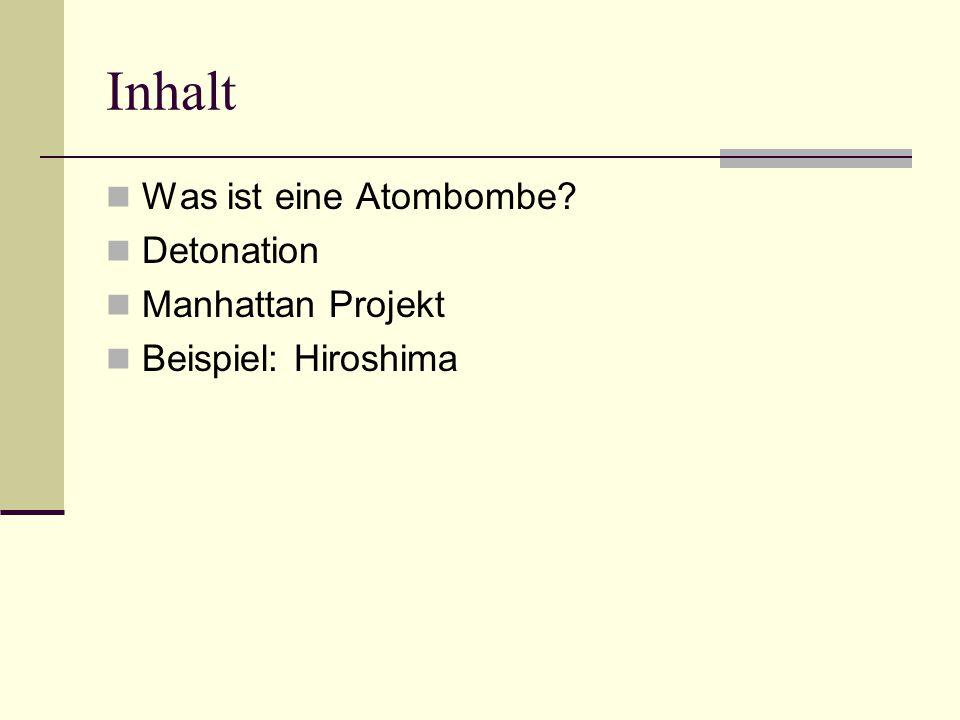 Inhalt Was ist eine Atombombe Detonation Manhattan Projekt