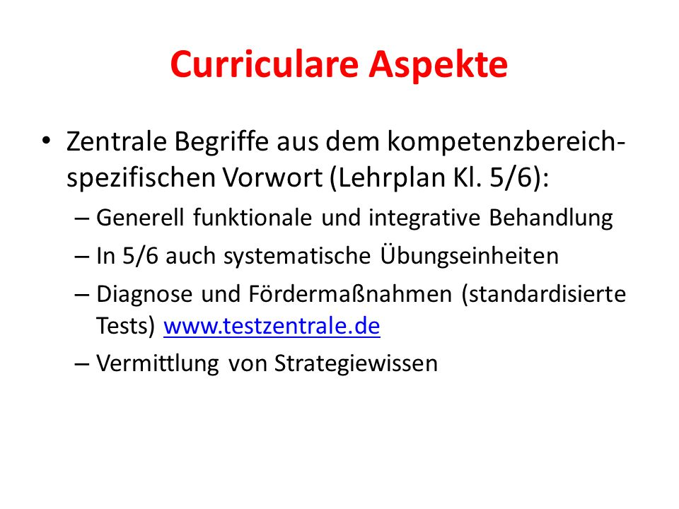 Curriculare Aspekte Zentrale Begriffe aus dem kompetenzbereich-spezifischen Vorwort (Lehrplan Kl. 5/6):