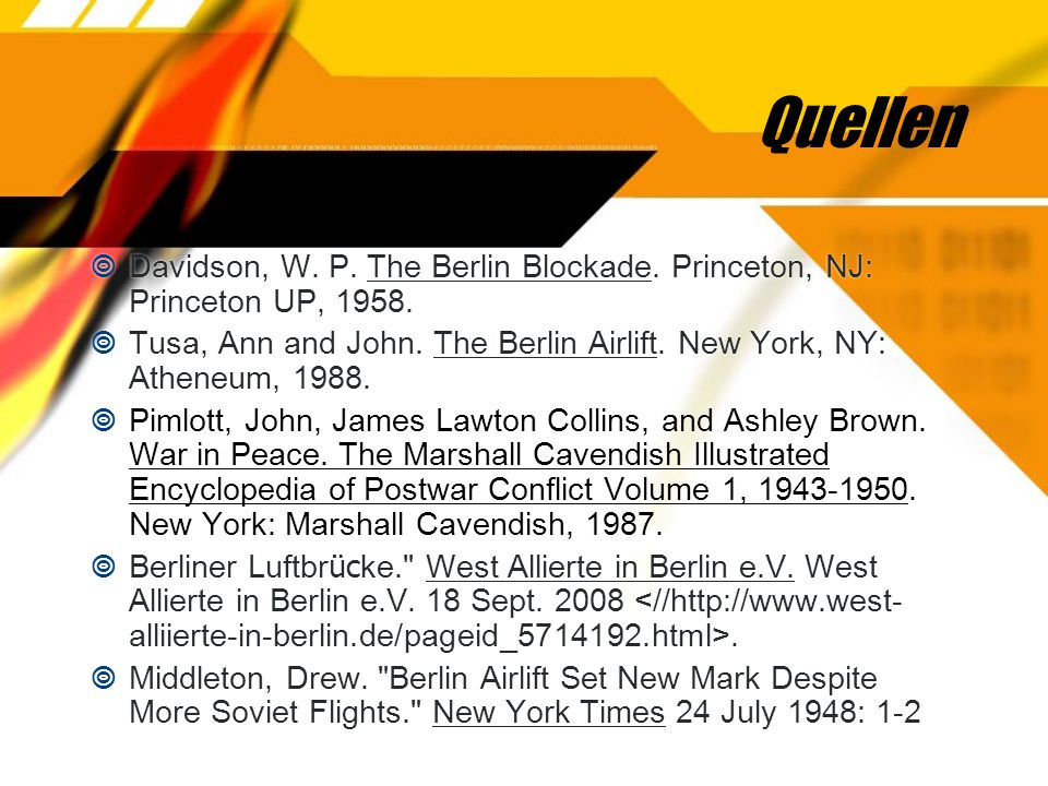 Quellen Davidson, W. P. The Berlin Blockade. Princeton, NJ: Princeton UP,