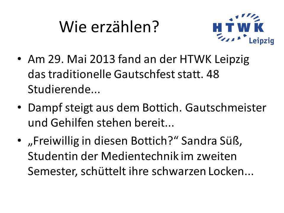 Wie erzählen Am 29. Mai 2013 fand an der HTWK Leipzig das traditionelle Gautschfest statt. 48 Studierende...