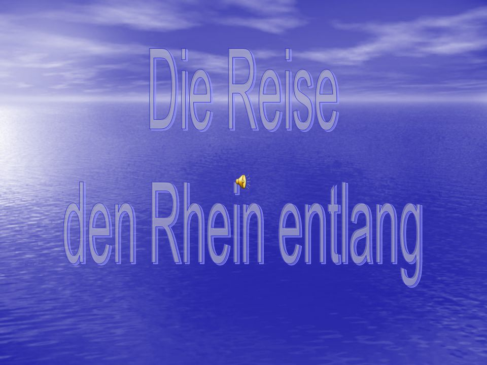Die Reise den Rhein entlang