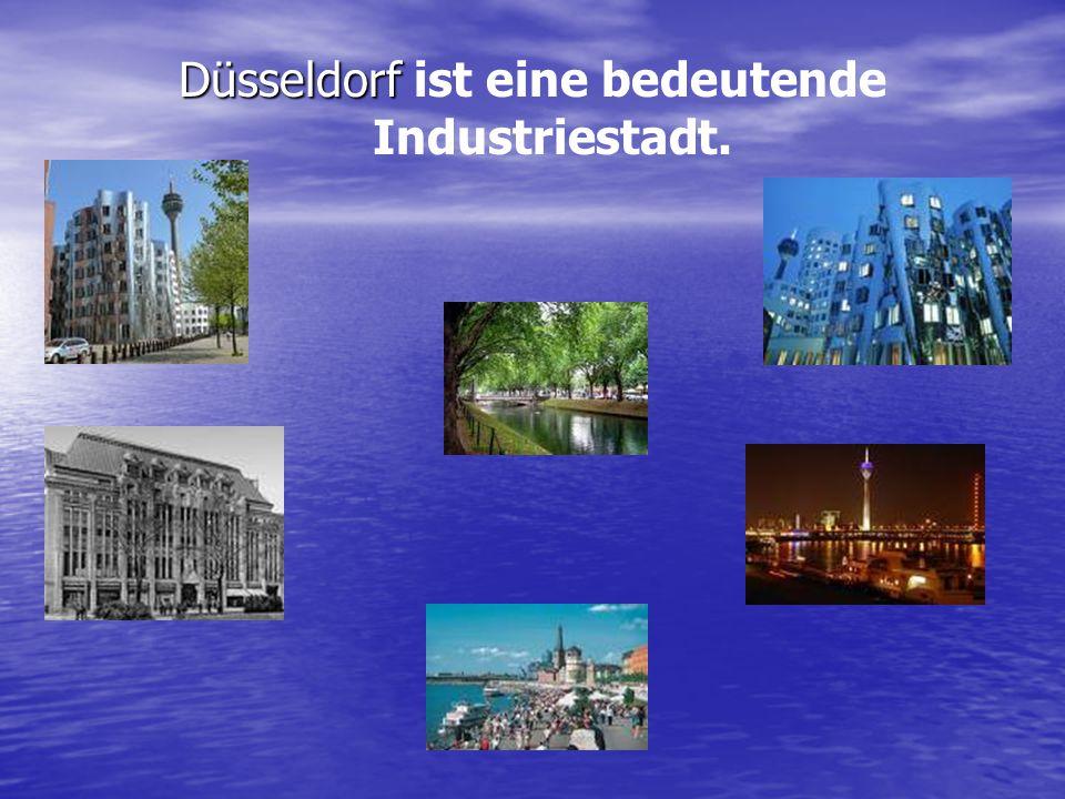 Düsseldorf ist eine bedeutende Industriestadt.