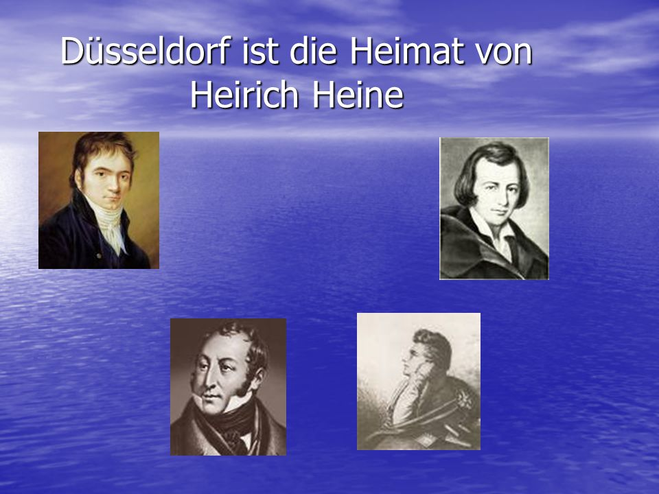 Düsseldorf ist die Heimat von Heirich Heine