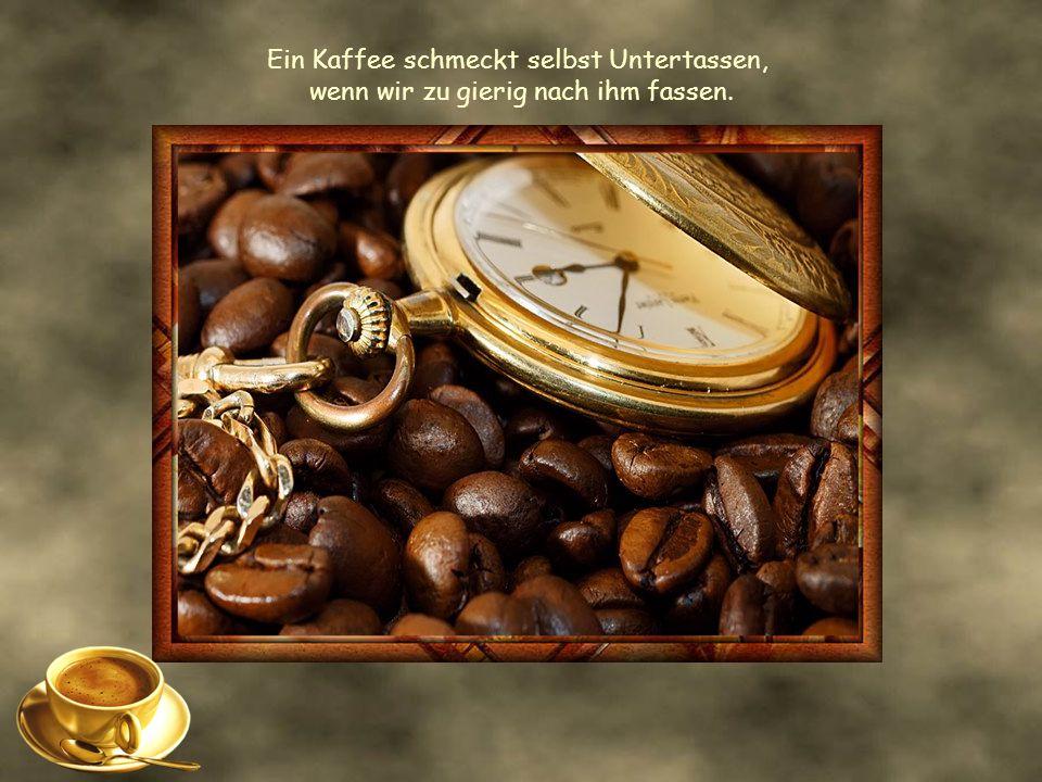 Ein Kaffee schmeckt selbst Untertassen,