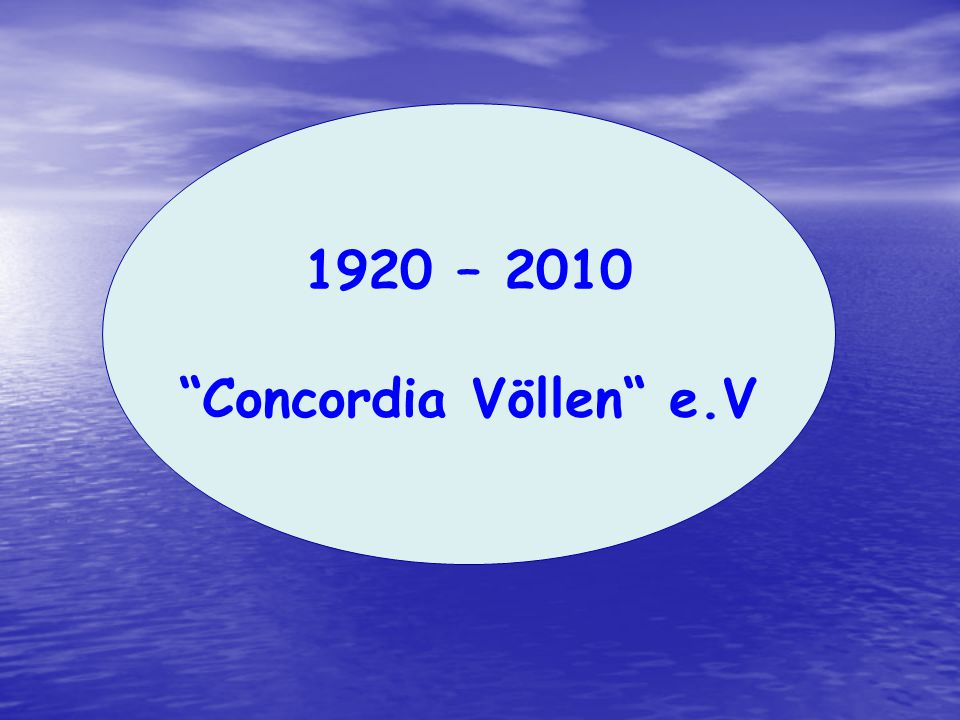 1920 – 2010 Concordia Völlen e.V