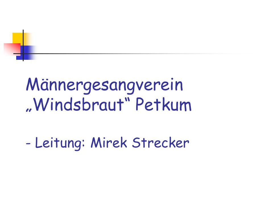 """Männergesangverein """"Windsbraut Petkum - Leitung: Mirek Strecker"""