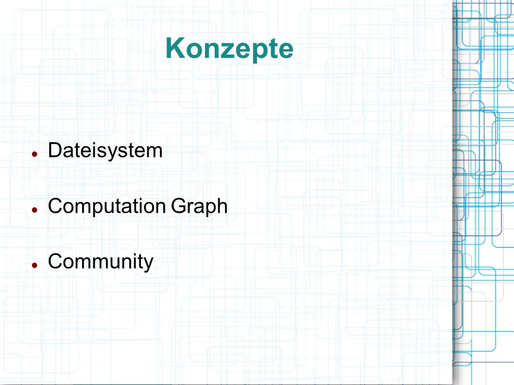 Konzepte Dateisystem Computation Graph Community