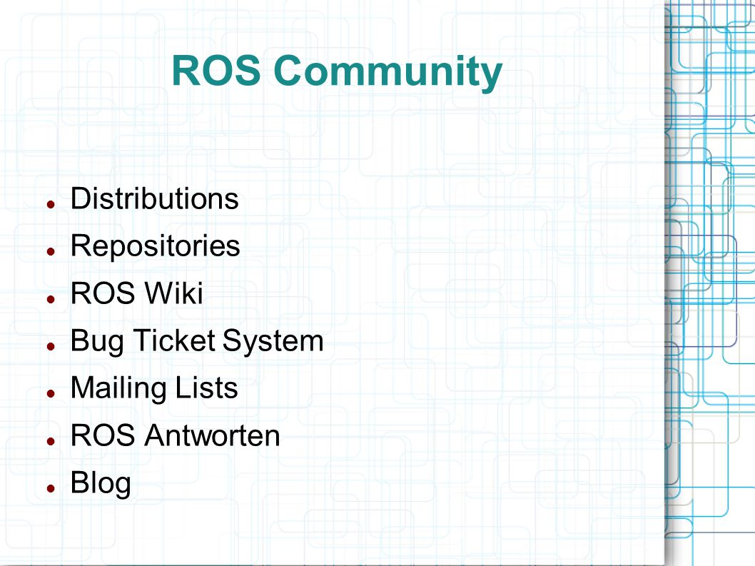 ROS Community Distributions Repositories ROS Wiki Bug Ticket System