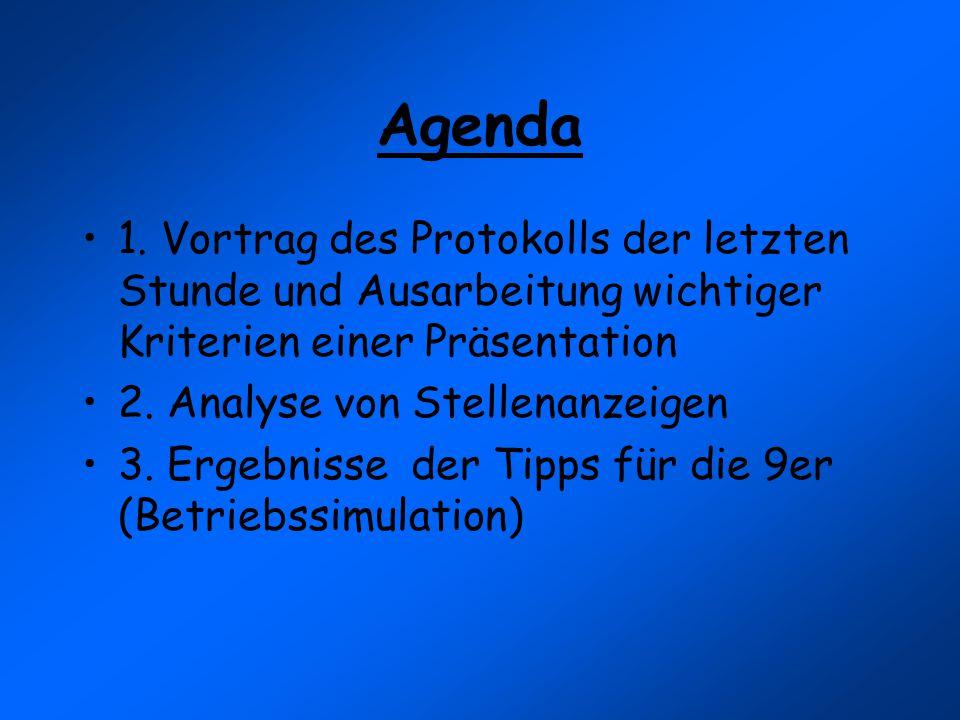 Agenda 1. Vortrag des Protokolls der letzten Stunde und Ausarbeitung wichtiger Kriterien einer Präsentation.