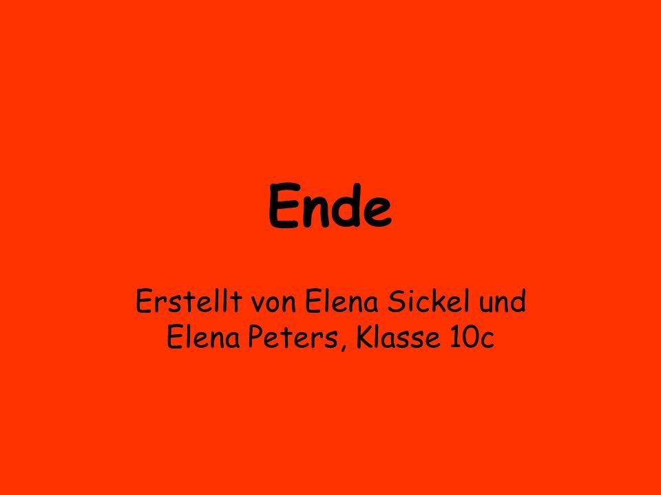 Erstellt von Elena Sickel und Elena Peters, Klasse 10c