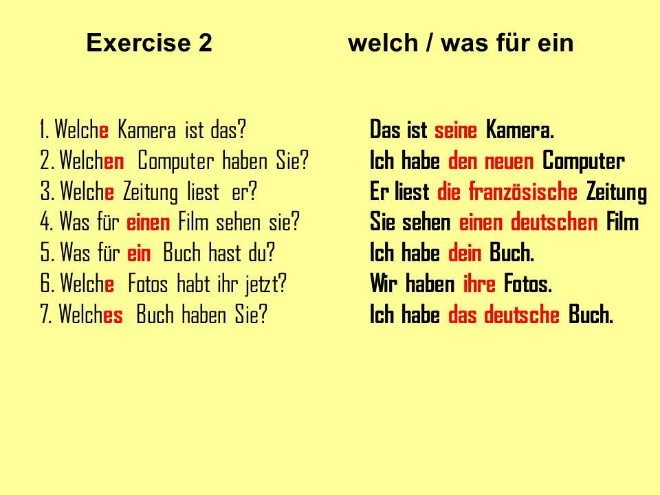 Exercise 2 welch / was für ein