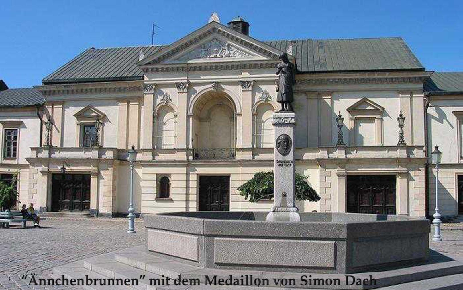 Der Ännchenbrunnen mit dem Medaillon von Simon Dach, dem grossen Sohn der Stadt.