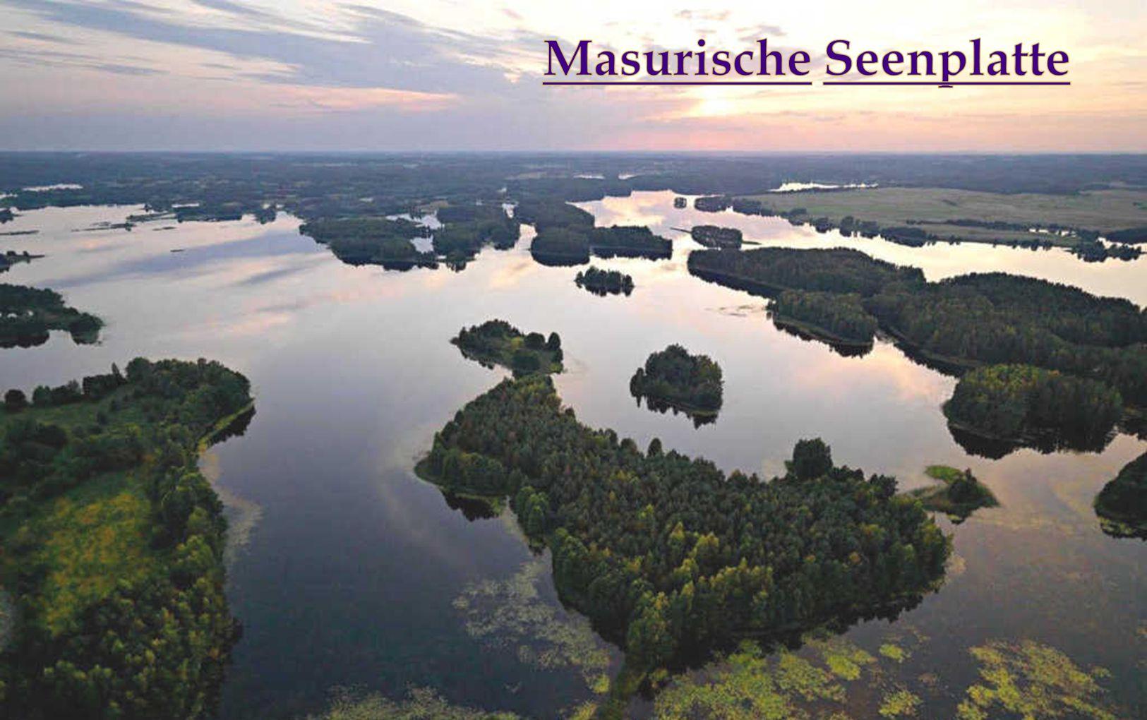 Die Masurische Seenplatte besteht aus einer Vielzahl von Seen in einer eiszeitlichen Moränenlandschaft.