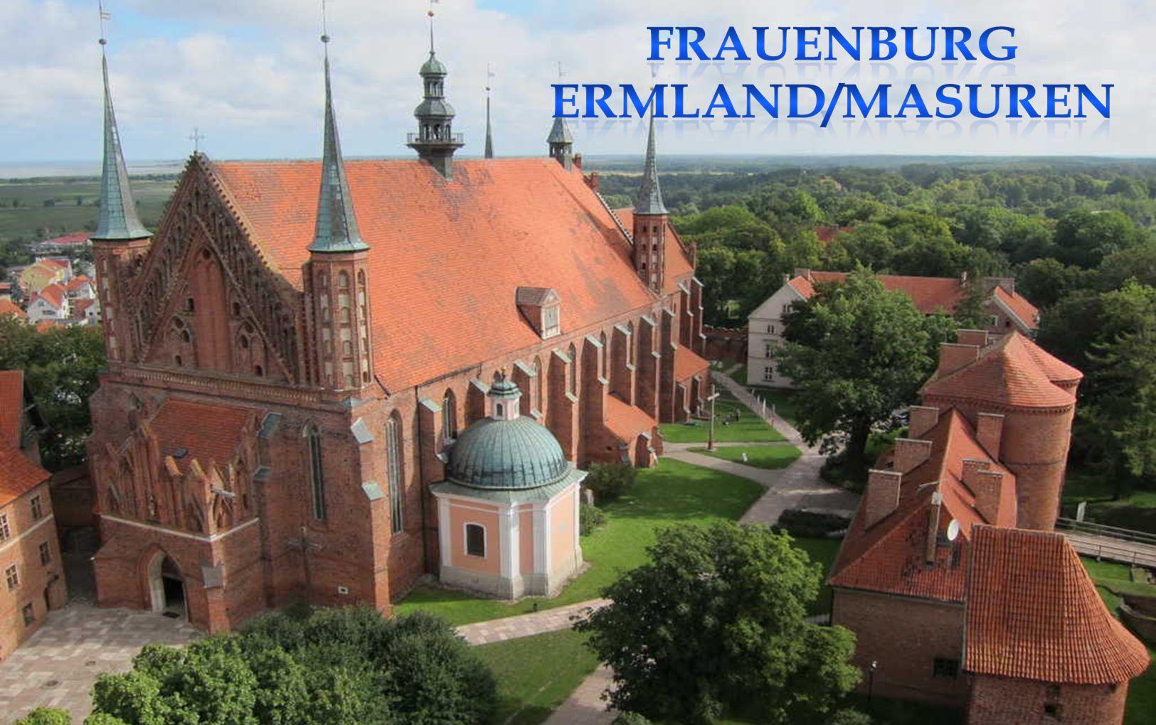 Frauenburg liegt am Frischen Haff. Der Frauenburger Dom entstand im 14