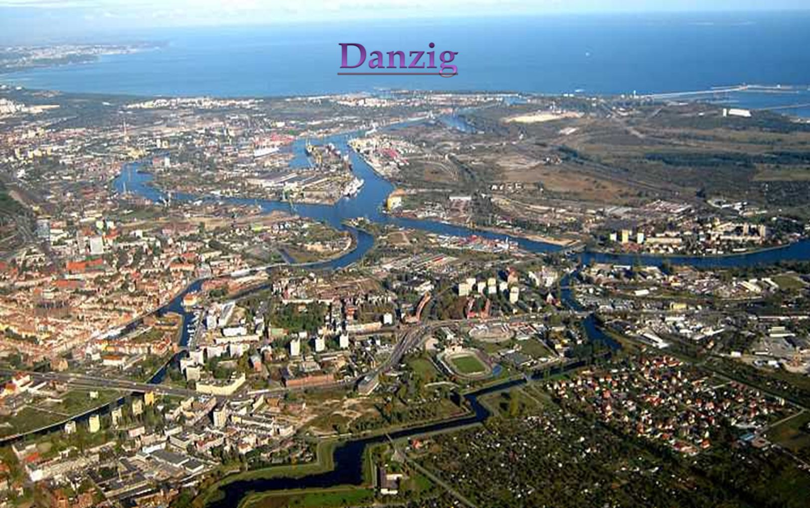 Danzig ist eine ehemalige deutsche Hafen- und Hansestadt
