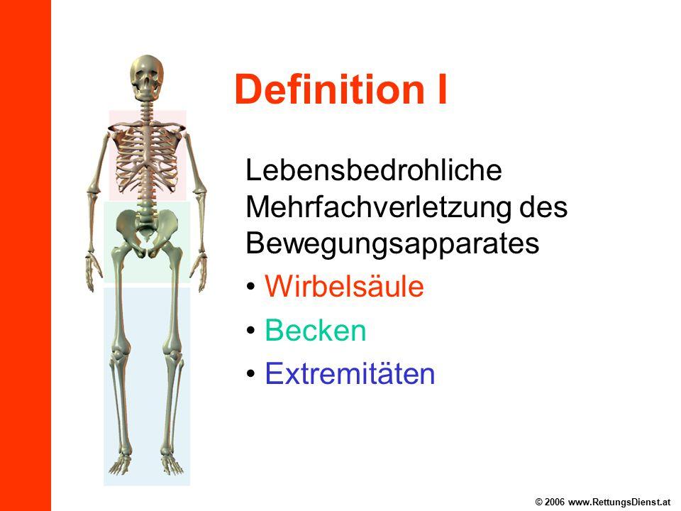 Definition I Lebensbedrohliche Mehrfachverletzung des Bewegungsapparates. Wirbelsäule. Becken. Extremitäten.
