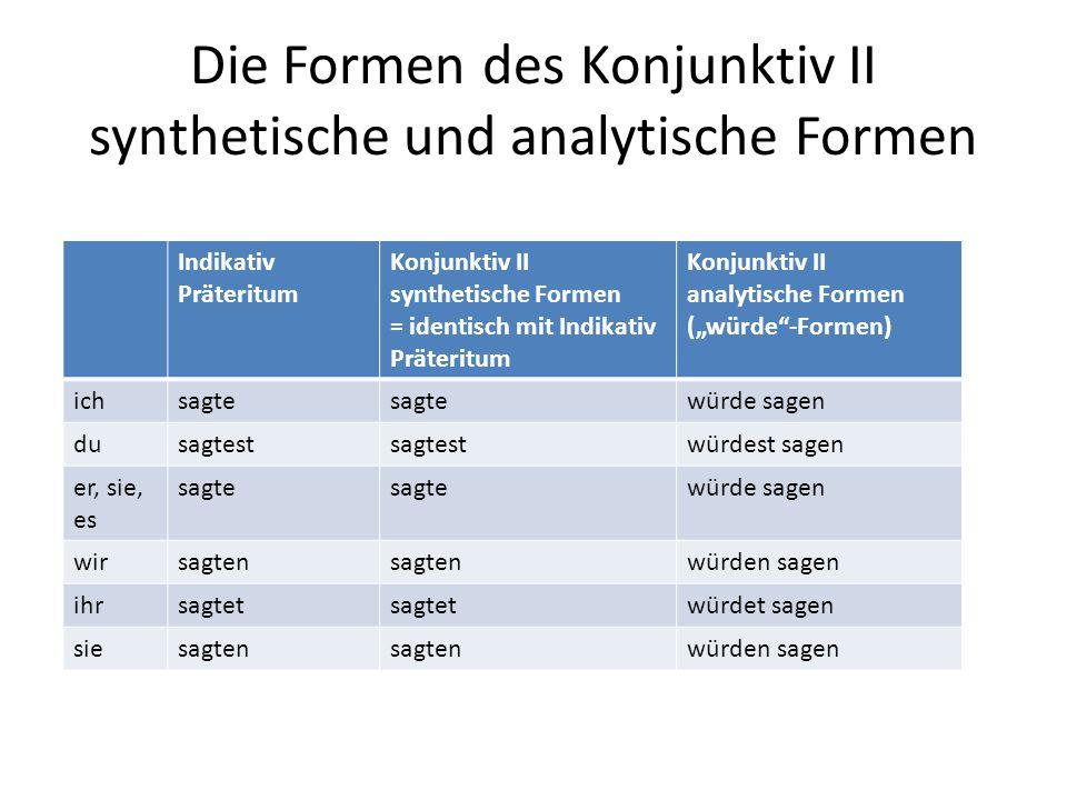Die Formen des Konjunktiv II synthetische und analytische Formen