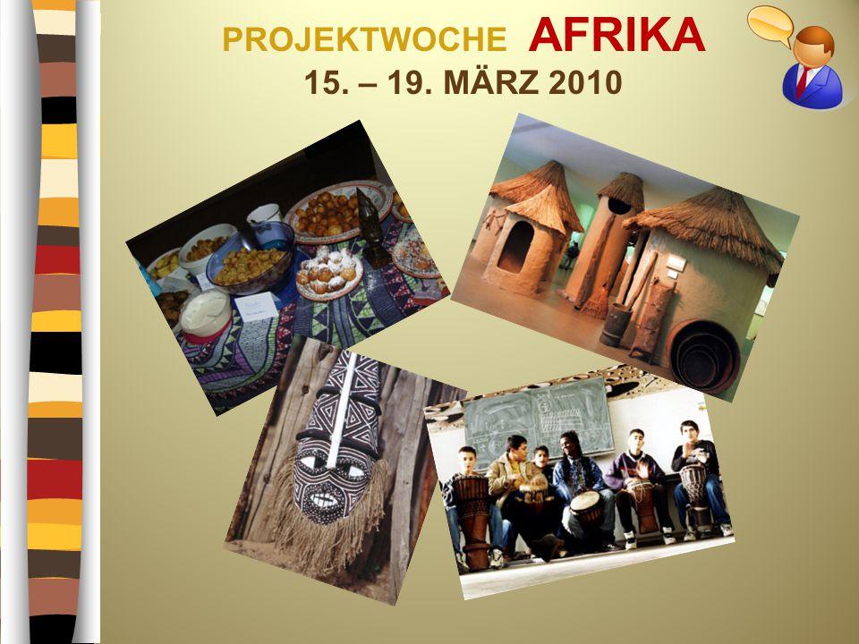 PROJEKTWOCHE AFRIKA 15. – 19. MÄRZ 2010