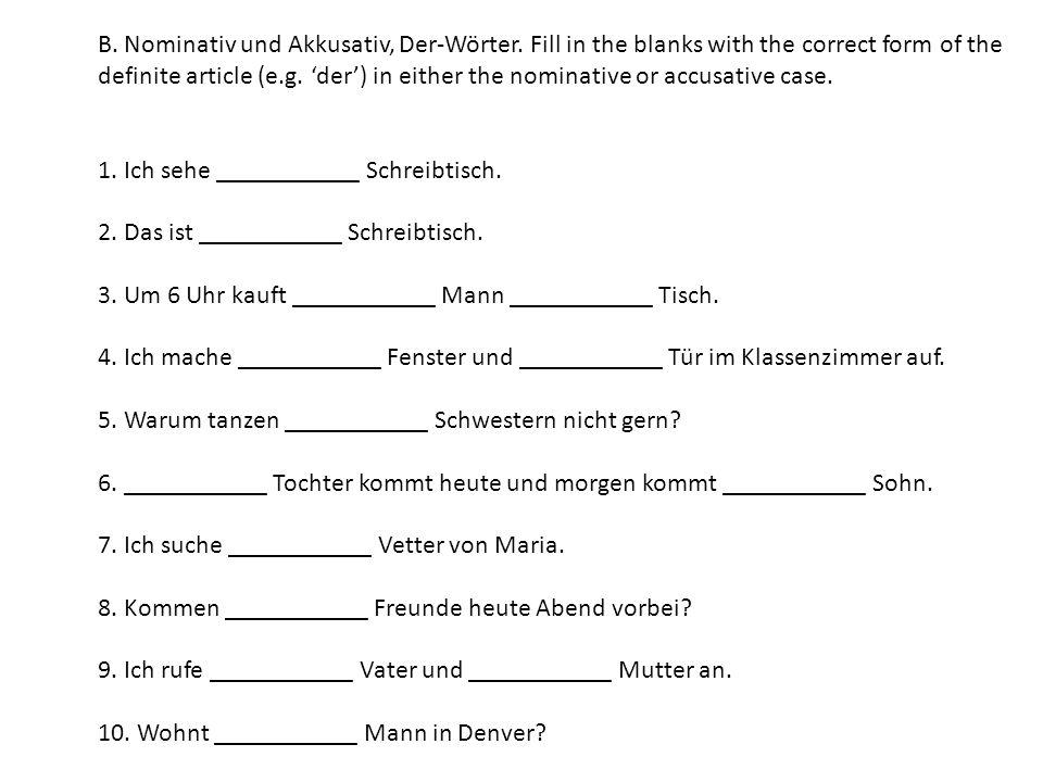 B. Nominativ und Akkusativ, Der-Wörter