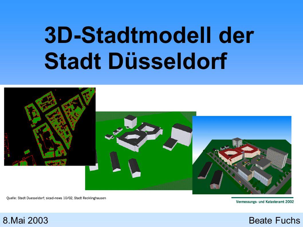 3D-Stadtmodell der Stadt Düsseldorf 8.Mai 2003 Beate Fuchs