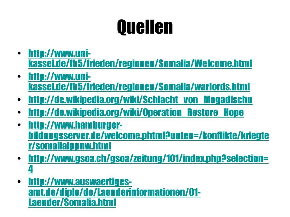 Quellen http://www.uni-kassel.de/fb5/frieden/regionen/Somalia/Welcome.html. http://www.uni-kassel.de/fb5/frieden/regionen/Somalia/warlords.html.