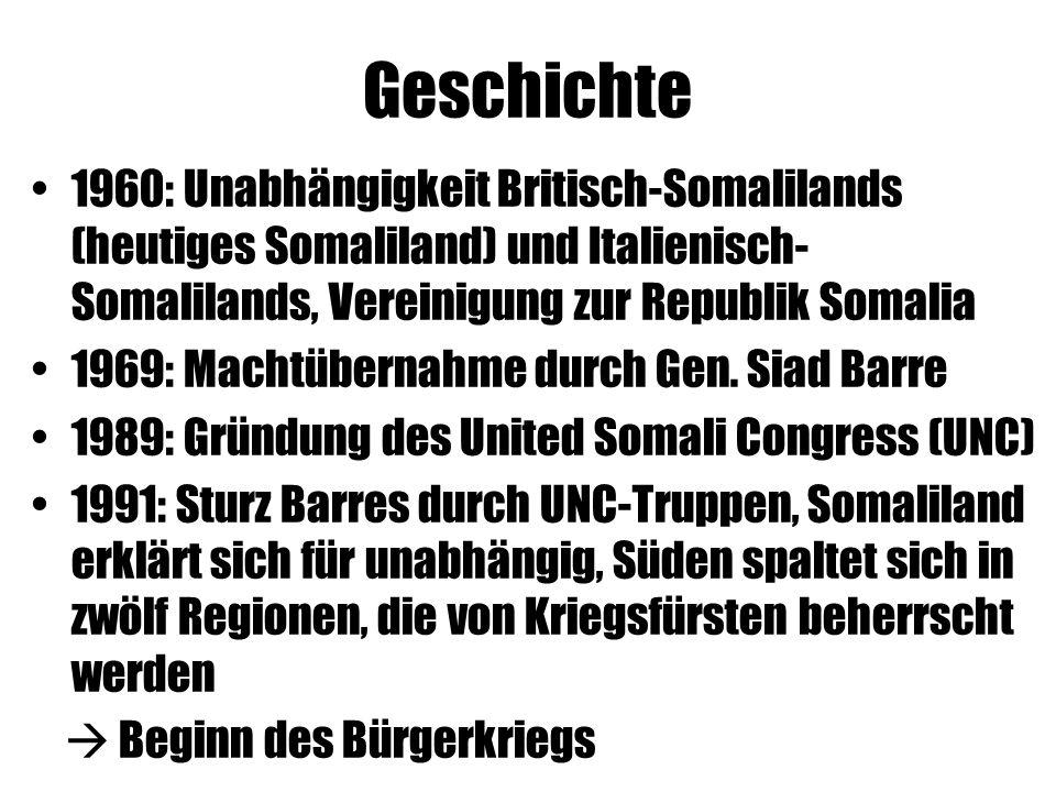 Geschichte 1960: Unabhängigkeit Britisch-Somalilands (heutiges Somaliland) und Italienisch-Somalilands, Vereinigung zur Republik Somalia.