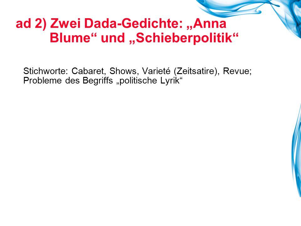 """ad 2) Zwei Dada-Gedichte: """"Anna Blume und """"Schieberpolitik"""