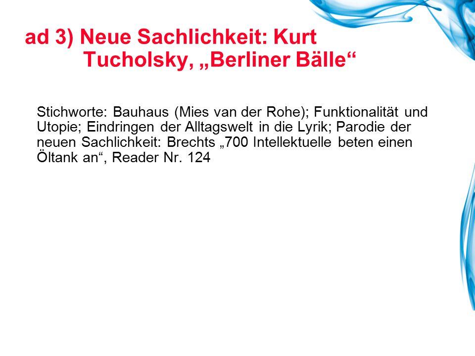 """ad 3) Neue Sachlichkeit: Kurt Tucholsky, """"Berliner Bälle"""