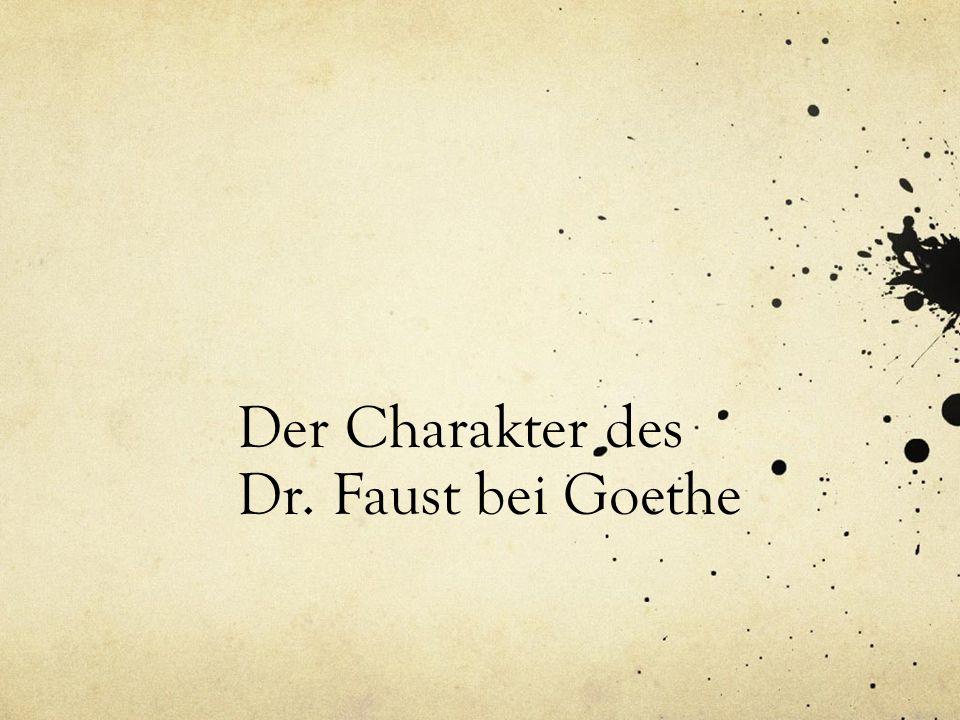 Der Charakter des Dr. Faust bei Goethe