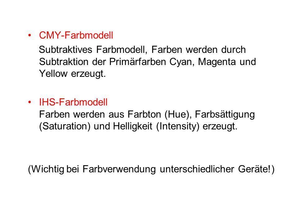 CMY-Farbmodell Subtraktives Farbmodell, Farben werden durch Subtraktion der Primärfarben Cyan, Magenta und Yellow erzeugt.