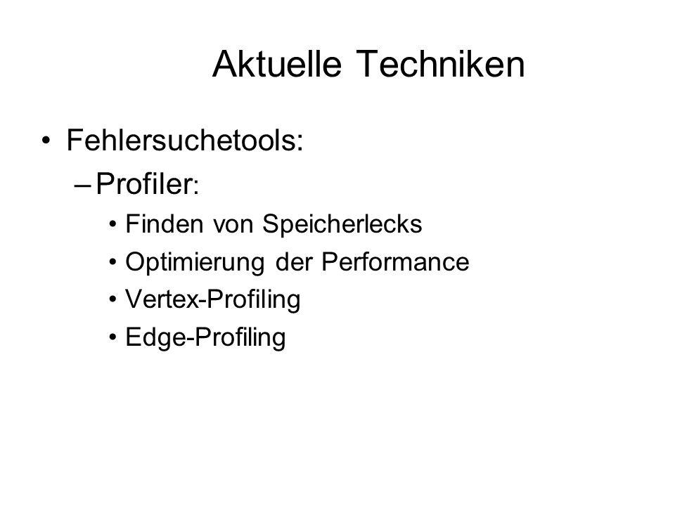 Aktuelle Techniken Fehlersuchetools: Profiler: