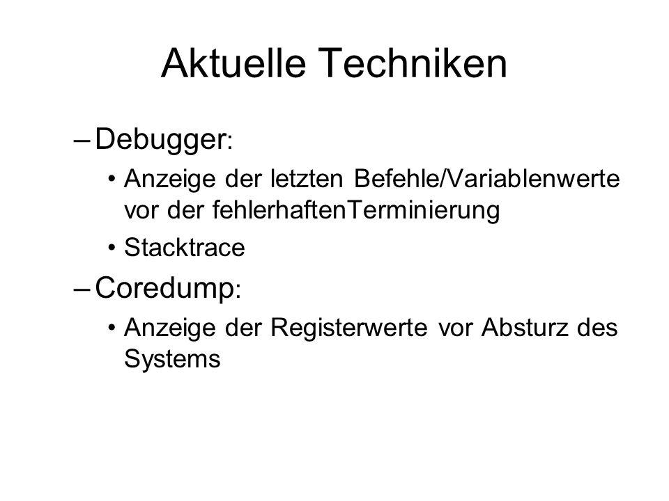 Aktuelle Techniken Debugger: Coredump: