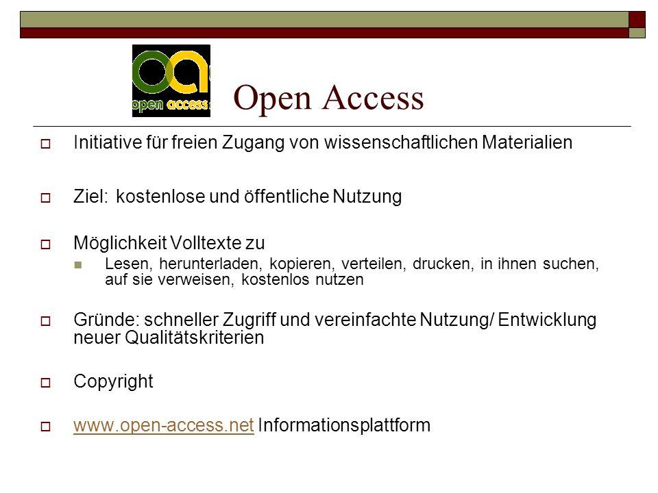 Open Access Initiative für freien Zugang von wissenschaftlichen Materialien. Ziel: kostenlose und öffentliche Nutzung.