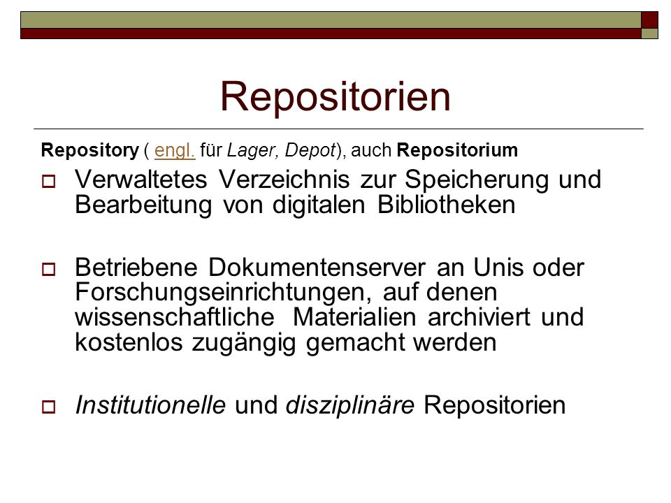Repositorien Repository ( engl. für Lager, Depot), auch Repositorium.