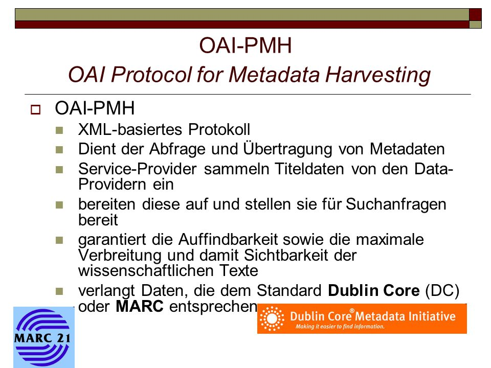 OAI-PMH OAI Protocol for Metadata Harvesting