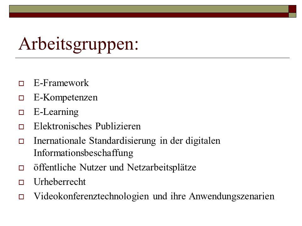 Arbeitsgruppen: E-Framework E-Kompetenzen E-Learning