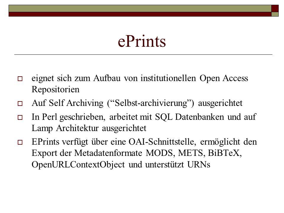 ePrints eignet sich zum Aufbau von institutionellen Open Access Repositorien. Auf Self Archiving ( Selbst-archivierung ) ausgerichtet.