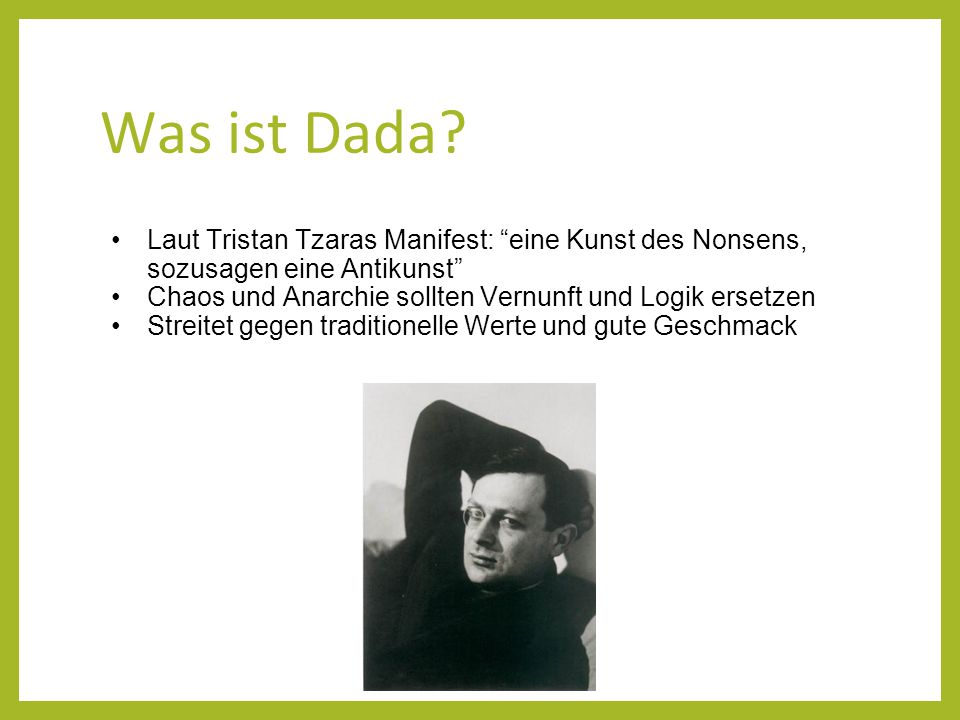Was ist Dada Laut Tristan Tzaras Manifest: eine Kunst des Nonsens, sozusagen eine Antikunst