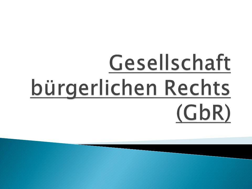 Gesellschaft bürgerlichen Rechts (GbR)