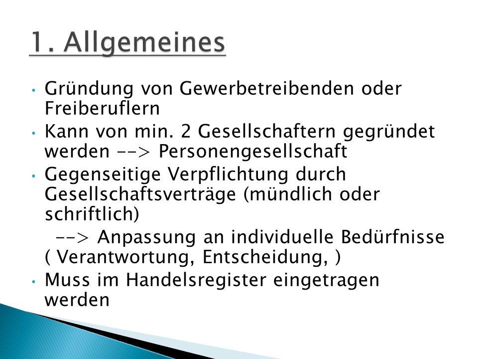 1. Allgemeines Gründung von Gewerbetreibenden oder Freiberuflern