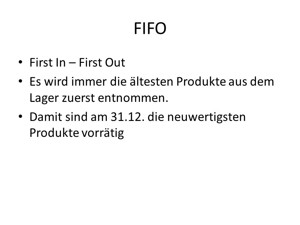 FIFO First In – First Out