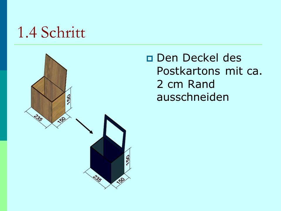 1.4 Schritt Den Deckel des Postkartons mit ca. 2 cm Rand ausschneiden
