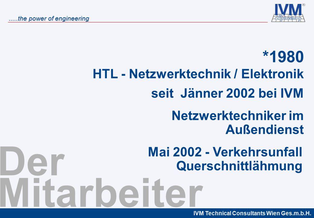 Der Mitarbeiter *1980 HTL - Netzwerktechnik / Elektronik