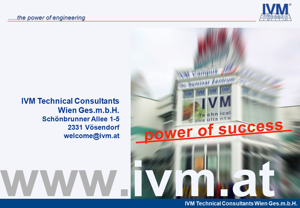 www.ivm.at IVM Technical Consultants Wien Ges.m.b.H.