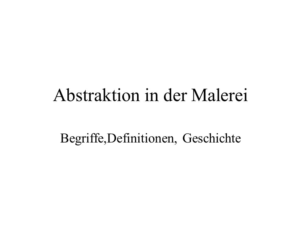 Abstraktion in der Malerei