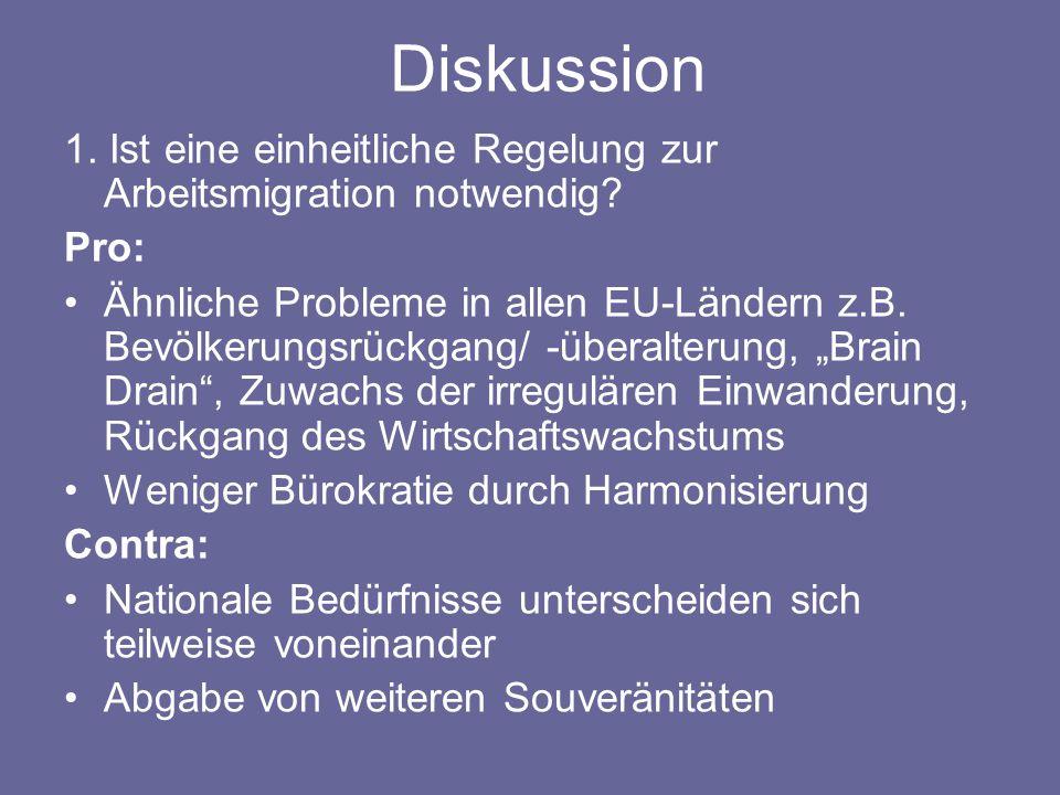 Diskussion 1. Ist eine einheitliche Regelung zur Arbeitsmigration notwendig Pro: