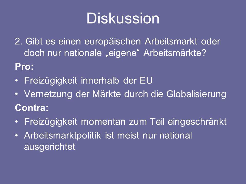 """Diskussion 2. Gibt es einen europäischen Arbeitsmarkt oder doch nur nationale """"eigene Arbeitsmärkte"""