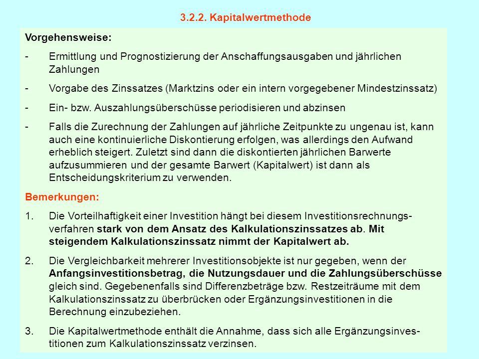 3.2.2. Kapitalwertmethode Vorgehensweise: Ermittlung und Prognostizierung der Anschaffungsausgaben und jährlichen Zahlungen.