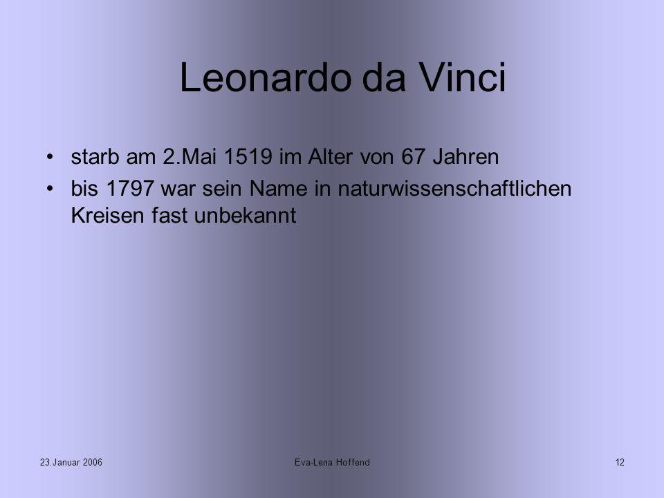 Leonardo da Vinci starb am 2.Mai 1519 im Alter von 67 Jahren