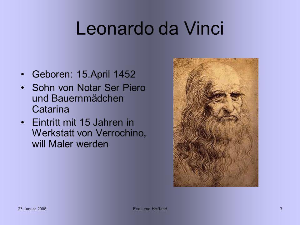 Leonardo da Vinci Geboren: 15.April 1452